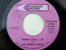 Supreme Angels: You Can't Get to Heaven / Where Shall I Be  [Unplayed Copy]