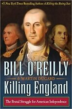 Killing England: The Brutal Struggle for American Independence (Bill O'Reilly)