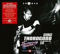 GEORGE THOROGOOD & THE DESTROYERS  - 30TH ANNIVERSARY TOUR-LIVE CD + DVD NEW