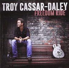 Freedom Ride by Troy Cassar-Daley (CD, Mar-2015, Liberation)
