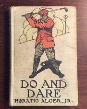 Do And Dare (1911,Hardcover) Horatio Alger Jr PreOwnedBook.com BooksByDecade.com
