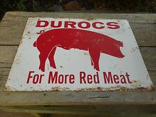 Vintage Original 1950s DUROCS HOGS PIGS FOR MORE RED MEAT ADVERTISING FARM SIGN