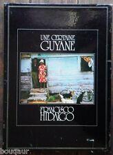 ARIANESPACE - Francisco HIDALGO une certaine Guyane - Portfolio photos numéroté