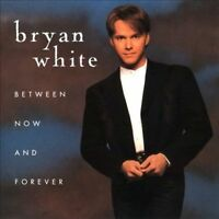 White, Bryan  Between Now And Forever   Cd