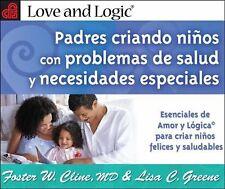 Padres criando ninos con problemas de salud y necesidades especiales: Esenciales