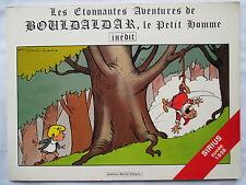 LES ETONNANTES AVENTURES DE BOULDALDAR LE PETIT HOMME SIRIUS 1979