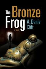 The Bronze Frog by A Denis Clift: New