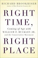 Right Time, Right Place: Coming of Age with William F. Buckley Jr. and the Cons