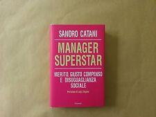 Sandro Catani - Manager superstar - Garzanti - Prima edizione 2010