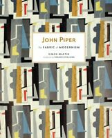 2016 John Piper: The Fabric of Modernism Simon Martin Frances Spalding Illustr.