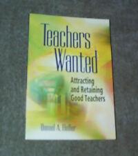 TEACHERS WANTED: Attracting & Retaining Good Ones, Daniel Heller