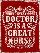 Behind Every Good Doctor Is A Great Nurse Novelty Metal Decorative Parking Sign