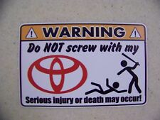 Funny Warning Do Not Screw With My Toyota Decal Bumper Sticker
