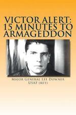 Victor Alert: 15 Minutes to Armageddon : The Memoir of a Nuke Wild Weasel Pil.