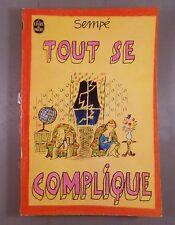 SEMPE / TOUT SE COMPLIQUE / LE LIVRE DE POCHE