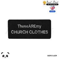 Church Clothes Saying Bikers Embroidered Iron On Sew On PatchBadge
