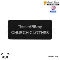 Church Clothes Saying Bikers Embroidered Iron On Sew On Patch Badge