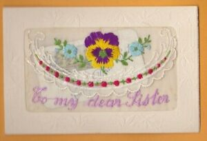 WW1 Embroidered silk postcard. To My Dear Sister- with card insert.