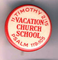 Vintage CHRISTIAN pinback VACATION CHURCH SCHOOL Psalm 119:105 II Timothy 2:15