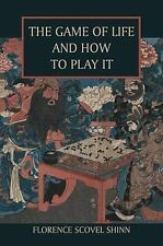 The Game of Life and How to Play It by Florence Scovel Shinn (2010, Paperback)