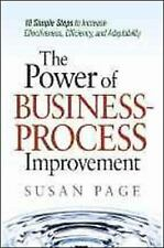 The Power of Business Process Improvement: 10 Simple Steps to Increase Effective