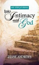 My Step Journal : Into Intimacy with God by Diane Andrews (1916, Paperback)