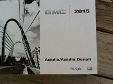 GMC Acadia/Denali - 2015 - Owner's Manual - IN FRENCH - XF