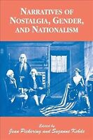 Narratives of Nostalgia, Gender, and Nationalism, Paperback by Pickering, Jea...