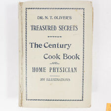 Dr. N.T Oliver's Treasured Secrets The Century Cook Book Home Physician Book