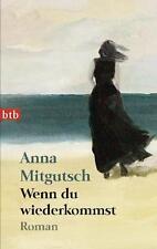Wenn du wiederkommst von Anna Mitgutsch (2011, Taschenbuch)