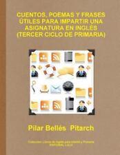 Cuentos, Poemas y Frases Utiles para Impartir una Asignatura en Ingles by...