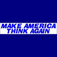 MAKE AMERICA THINK AGAIN Sticker  (BUY 2 GET 1 FREE) Free S&H ! ! !