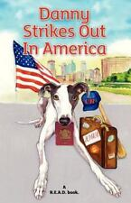 Danny Strikes Out in America: A R.E.A.D Book (Paperback or Softback)
