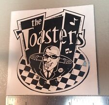Older The Toasters Sticker/Decal Vintage, Rare,Original sticker. 4 X 4 Inches.