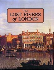 THE LOST RIVERS OF LONDON: A STUDY OF THEIR EFFECTS UPON LONDON AND LONDONERS,