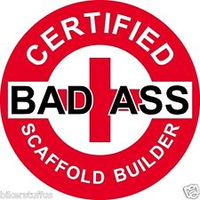 CERTIFIED BAD A$$ SCAFFOLD BUILDER STICKER (LOT OF 3 ) WHITE ON RED HARD HAT
