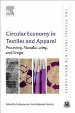 Circular Economy in Textiles and Apparel: Processing, Manufacturing, and