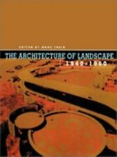 The Architecture of Landscape, 1940-1960 (Penn Studies in Landscape Architecture