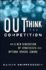 Outthink the Competition: How a New Generation of Strategists Sees Options
