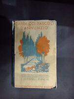LIBRO CARDUCCI PASCOLI D'ANNUNZIO ANTOLOGIA POETICA PER LE SCUOLE MEDIE 1937
