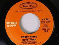 Rock Promo 45 Blue Rose - Sweet Thing / Sweet Thing On Epic