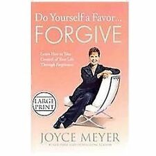 Do Yourself a Favor...Forgive: Learn How to Take Control of Your Life-ExLibrary