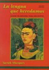 La Lengua Que Heredamos : Curso de Espanol para Bilinques by Sarah Marqués...
