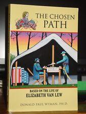 The Chosen Path: Life of Elizabeth Van Lew Female Spy Gen. Grant Civil War
