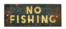 NEW! Green NO FISHING Sign Vintage Cabin Signs Weathered Nostalgic Rustic