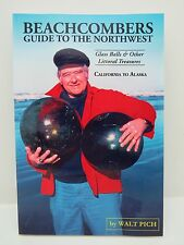 BEACHCOMBERS GUIDE TO THE NORTHWEST by Walt Pich 2012 GLASS FLOATS BEACH FINDS