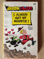 Russell Myers BROOM HILDA I Always Get My Mountie! 1st 1985 L@@K WOW!!!
