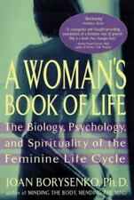 A Woman's Book of Life: The Biology, Psychology, and Spirituality of the Femini
