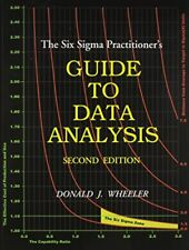 The Six Sigma Practitioner's Guide to Data Analysis by Donald J. Wheeler