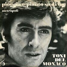 """TONY DEL MONACO PIOGGIA E PIANTO SU DI ME 7"""" ITALY"""